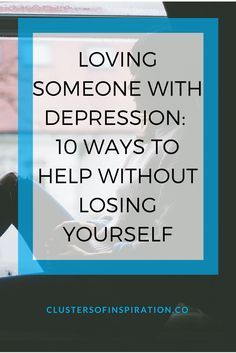 Loving someone with depression: 10 ways to help without losing yourself Is someone you love suffering from depression? Do you want to help them but don't know how? Afraid of succumbing to depression too? Hang in there. There are some things you can do. Depression and relationships, loving someone with depression