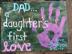 "Handprints.... to Dad/father from daughter, this was made by my granddaughter and I on 6-15-14.  It has been taken down once and claimed by a magazine ...it is my pin ...made by me and no other!!! No website is linked to this pin.   Painted on Canvas with camo green, brown, beige blotted on for camo print then handprint in pink and ""Dad a daughters first love"" written on with Love, Madison and date"