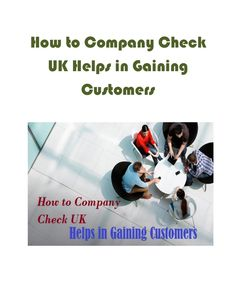 How to Company Check UK Helps in Gaining Customers Company Check, Business Tips, Gain, Investing, Cards, Maps, Playing Cards