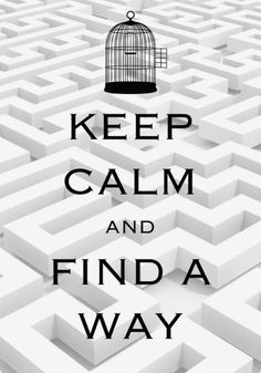 keep calm and find a way / Created with Keep Calm and Carry On for iOS - Me 👋🏻 - Pint Keep Calm Posters, Keep Calm Quotes, Keep Calm Carry On, Keep Calm And Love, Keep Calm Wallpaper, Keep Clam, Feng Shui, Keep Calm Signs, Team Building Quotes
