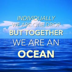 together we are ocean - Google zoeken Together Quotes, One Drop, Affirmations, Motivational Quotes, Calm, Ocean, Social Media, Campaign, Google