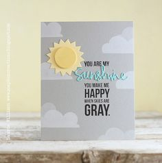 You are my sunshine... by Laurie Willison using Simon Says Stamp Exclusives. June 2014