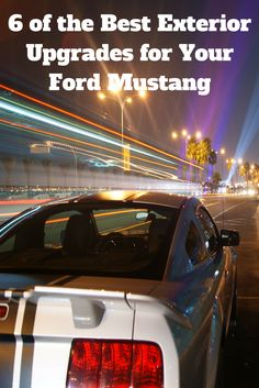 6 of the Best Exterior Upgrades for Your Ford Mustang.