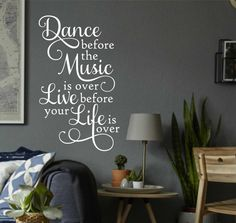 Dance before Music over Live before Life over by WallsThatTalk