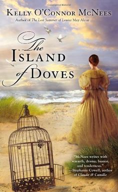 The Island of Doves by Kelly O'Connor McNees http://www.amazon.com/dp/0425264580/ref=cm_sw_r_pi_dp_X7xXtb1ZD6GPFN78