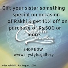 Get 10% Discount on occasion of Raksha Bandhan on shopping of Rs. 500 or more at mystyle.gallery