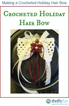 If you like to crochet and to wear decorative hair bows for the holidays this is the craft for you. This is a guide about making a crocheted holiday hair bow.