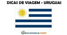 Uruguai | Meus Roteiros de Viagem