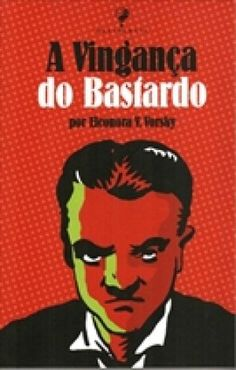 A Vingança do Bastardo - Eleonora V. Vorsky