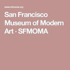 San Francisco Museum of Modern Art · SFMOMA