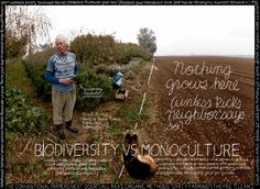 Biodiversity vs. Monoculture. Support local farmers. Boycott industrial agriculture.