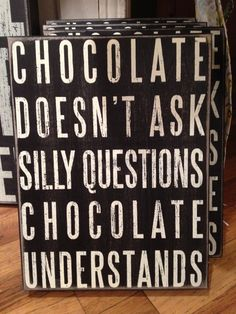 From the Chocolate Garden in Michigan. Love this quote! Bar Quotes, Funny Quotes, Silly Questions, This Or That Questions, Chocolate Recipes, Chocolate Bars, Sarcasm Humor, Cool Names, Food Design