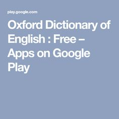 Oxford Dictionary of English : Free – Apps on Google Play
