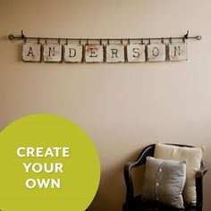 letter tiles sold separately-$9 ea. These are hung on a curtain rod, but they could be on anything from rebar to a fishing pole to go with whatever vibe you want for the room.