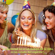 Celebra a tu #amigo en su #cumpleaños con una #frase. #La juventud no es un tiempo de la vida, es un estado del espíritu.
