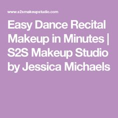Easy Dance Recital Makeup in Minutes | S2S Makeup Studio by Jessica Michaels