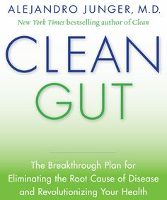 """Dr. Junger explains: How to lose weight and increase energy with a """"Clean Gut."""""""