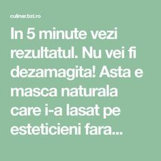In 5 minute vezi rezultatul. Nu vei fi dezamagita! Asta e masca naturala care i-a lasat pe esteticieni fara... Health And Beauty Tips, Beauty Hacks, Hair Beauty, Makeup, Varicose Veins, The Body, Make Up, Beauty Tricks, Beauty Makeup