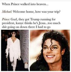 Prince goes to Heaven and meets Michael Jackson This made me ugly laugh! Michael Jackson Meme, Stupid Funny, Funny Cute, The Funny, Funny Stuff, Funny Things, Random Stuff, Freaking Hilarious, Seriously Funny