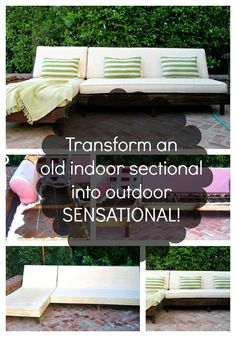 Indoor sectional transformed into outdoor sensational - I ripped apart my old sofa & created an outdoor seating area for a fraction of what it would have cost to buy. You can too from yours or a thrift store find.