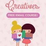 FREE 7 Day Email Creative Course for Creatives!