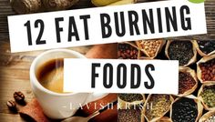 Top 12 Foods That Burn Fat and Increase Metabolism
