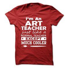 I AM AN ART TEACHER ! T Shirt, Hoodie, Sweatshirt