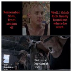 Sam was the guy with the girl that had the leg injury, Rick and Carol found them in a suburban home. Amember?