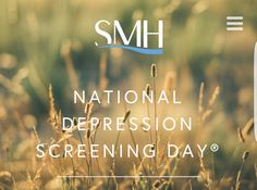 National Depression Screening Day - 2016 October 6, 2016   For more than two decades, Screening for Mental Health has developed programs to educate, raise awareness, and screen individuals for common behavioral and mental health disorders and suicide. We envision a world where mental health is viewed and treated with the same gravity as physical health, and the public's participation in National Depression Screening Day helps make that vision a reality. #NDSD2016