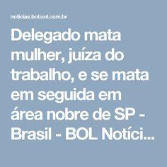 Delegado mata mulher, juíza do trabalho, e se mata em seguida em área nobre de SP - Brasil - BOL Notícias