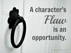Are you writing your characters with the right flaws?