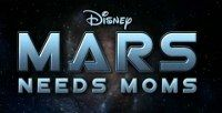 MARS NEEDS MOMS 3D  Robert Zemeckis'MARS NEEDS MOMS third trailer has been released by Disney and it is on YouTube. Release date is 11 Mars 2011.