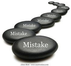 """""""Mistakes that lead to your ultimate destination aren't mistakes, but rather, unrecognizable steps in the right direction."""" - Chris Mott - www.mottivation.com"""