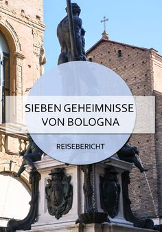 Die sieben Geheimnisse von Bologna - auf der Suche nach versteckten Details #bologna #italien #emiliaromagna #geheimnisse #geheimtipps #details #information #blog #reisen Emilia Romagna, Bologna Italy, Reisen In Europa, Verona, Italy Travel, Travel Destinations, Europe, Roadtrip, Blog