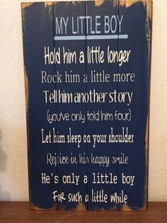 "Little Boy Hold him a little longer tell him another story He is a little boy such a little while 14""w x 24"", sign,home decor,quotes,pallets"