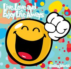 Live. Love and Enjoy Life Always! Share all the smiley, happy face, icon emoticons :) Free Download of the app at www.smiley.com