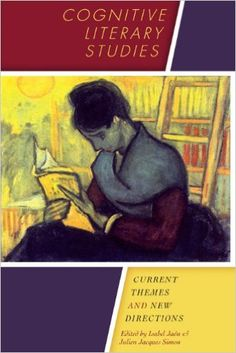 Cognitive literary studies : current themes and new directions / edited by Isabel Jaén and Julien Jacques Simon - 1st paperback ed.- Austin : University of Texas Press, 2013