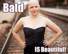 Bald is beautiful.