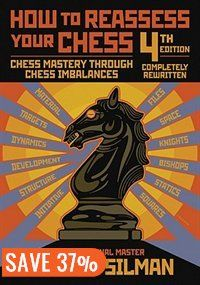 How to Reassess Your Chess: 4th edition Book by Jeremy Silman | Trade Paperback | chapters.indigo.ca