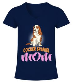 Funny Cocker Spaniel Dog Mom  Funny Cocker Spaniel T-shirt, Best Cocker Spaniel T-shirt