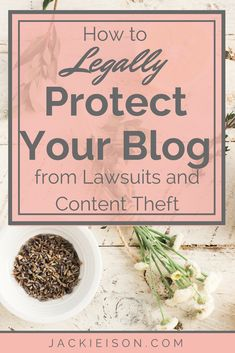 How to Legally Protect Your Blog from Lawsuits and Content Theft