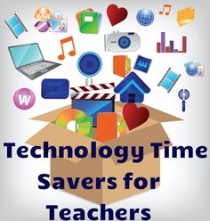 Technology Time Savers For Teachers! Great tips  to make technology work for you!