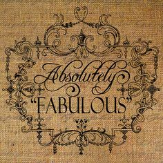 Absolutely Fabulous Words Quote Text Word Ornate by Graphique, $1.00