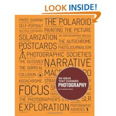 100 Ideas that Changed Photography [Paperback]