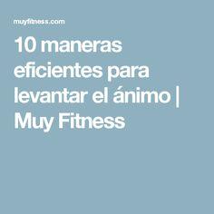 10 maneras eficientes para levantar el ánimo | Muy Fitness