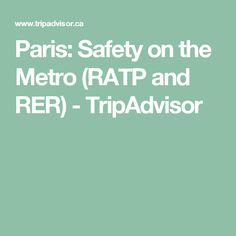 Paris: Safety on the Metro (RATP and RER) - TripAdvisor
