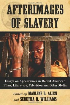 Afterimages of Slavery: Essays on Appearances in Recent American Films, Literature, Television and Other Media by Marlene D. Allen, http://www.amazon.com/dp/078646464X/ref=cm_sw_r_pi_dp_pWGqrb18EGDS6
