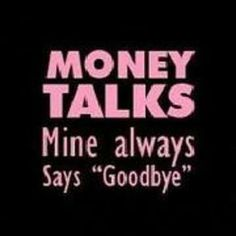 Money talks  #Quotes #Daily #Famous #Inspiration #Friends #Life #Awesome #Nature #Love #Powerful #Great #Amazing #everyday #teen #Motivational #Wisdom #Insurance #Beautiful #Emotional #Top life #Famous #Success #Best #funny #Positive #thoughtfull #educational #gratitiude #moving #halloween #happiness #anniversary #birthday