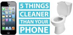 5 Things Cleaner Than your iPhone (or whatever phone you have)