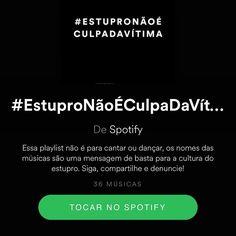 O Spotify declarou o seu apoio à campanha #EstuproNãoÉCulpaDaVítima e lançou essa playlist.  Para entender a mensagem é preciso ler o título das músicas na ordem pois formam uma frase.  O link (como sempre) está lá na fanpage fb.com/avidaquer  #agentenaoquersocomida #avidaquer @avidaquer por @samegui (Dica do Pedro Tavares)
